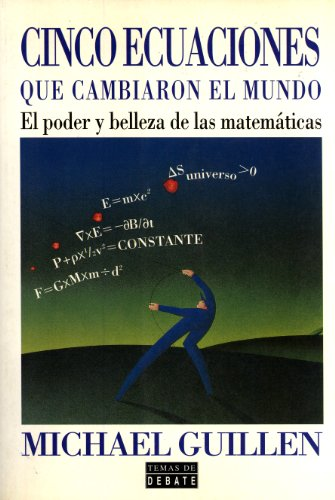 9788483062289: Cinco Ecuaciones Que Cambiaron El Mundo: El Poder y Belleza de las Mateméaticas (Spanish Edition)