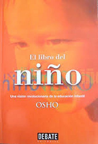 9788483062432: El libro del nino, una vision revolucionaria de la educacion infantil