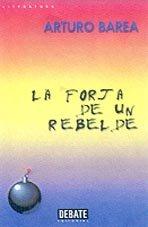 9788483062906: La Forja De UN Rebelde
