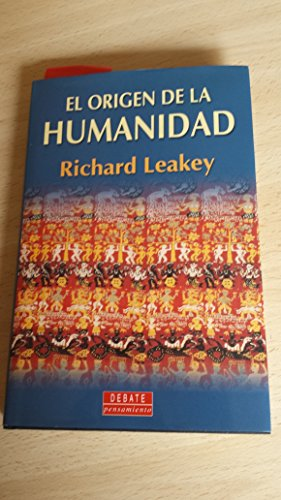 El Origen De LA Humanidad (Spanish Edition) (9788483063552) by Richard Leakey