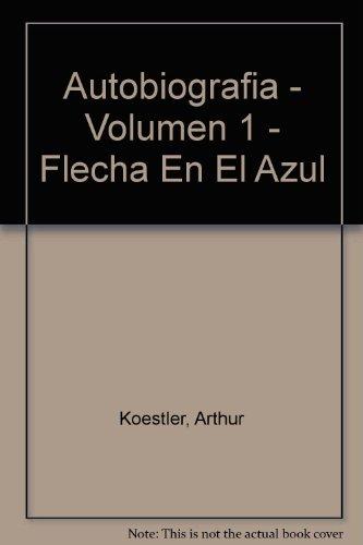 9788483063668: Autobiografia - Volumen 1 - Flecha En El Azul (Spanish Edition)