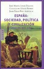 9788483063798: España - sociedad, politica y civilizacion (siglos XIX-XX)