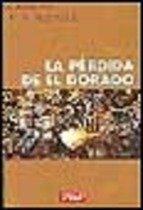 9788483063866: La Perdida De El Dorado