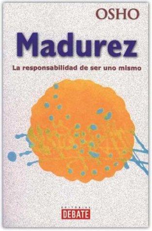 9788483064146: La madurez: la responsabilidad de ser uno mismo