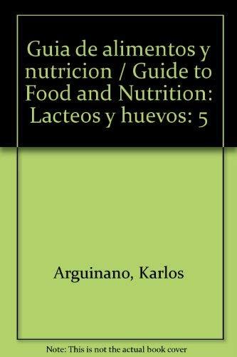 9788483064177: 5: Guia de alimentos y nutricion,vol. V lacteos y huevos