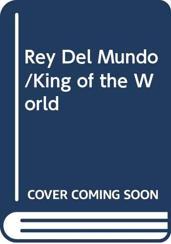 9788483064283: Rey Del Mundo/King of the World (Spanish Edition)