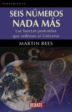 9788483064566: Seis numeros nada mas: las fuerzasprofundas del universo