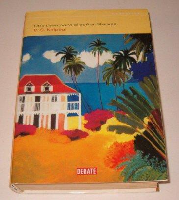 9788483064863: Una Casa Para El Senor Biswas (Spanish Edition)