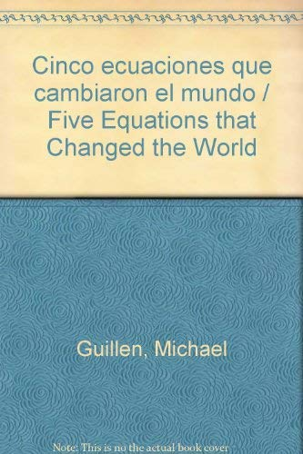 9788483065426: Cinco ecuaciones que cambiaron el mundo / Five Equations that Changed the World (Spanish Edition)