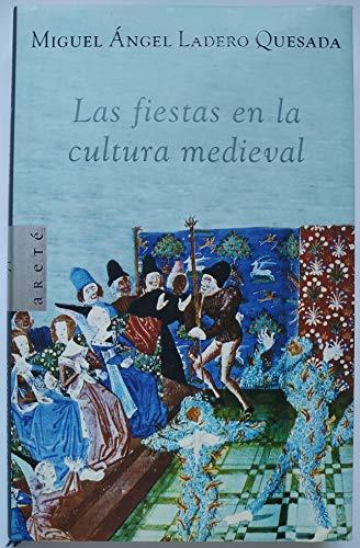 9788483065761: Fiestas en la cultura medieval, las (Arete)