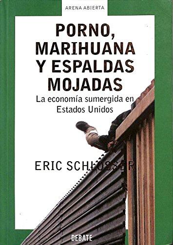 9788483065884: Porno, marihuana y espaldas mojadas (Arena Abierta)