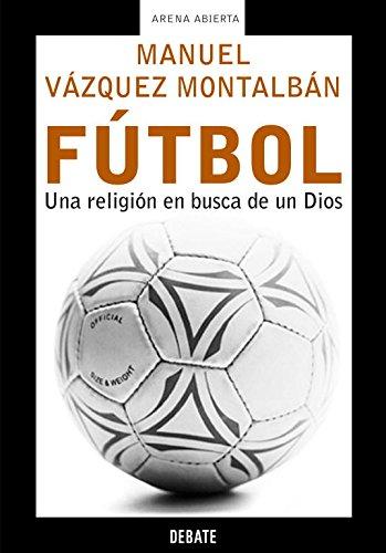 9788483066119: Fútbol: Una religión en busca de un Dios (ARENA ABIERTA)