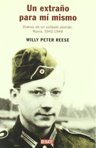 9788483066300: Un extraño para mí mismo: Diarios de un soldado alemán. Rusia 1941-1944 (HISTORIAS)