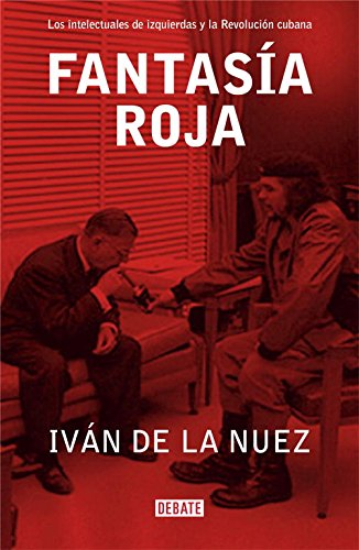 9788483066317: Fantasia Roja / Red Phantasy: Los Intelectuales De Izquierdas Y La Revolucion Cubana / the Left Intellectuals and Cuban Revolution (Spanish Edition)