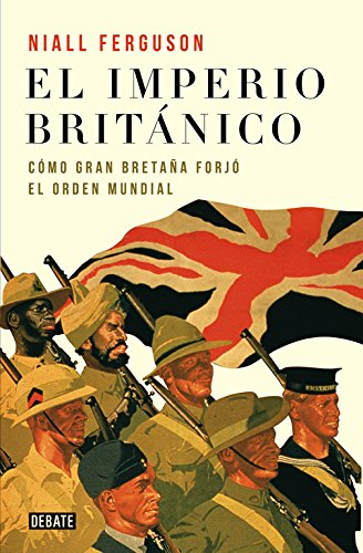 9788483066355: El imperio britanico/ Empire: Como Gran Bretana forjo el orden mundial/ How Great Britain Made the Modern World (Spanish Edition)