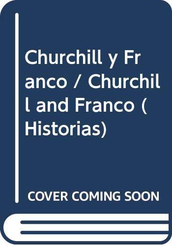 9788483066379: Churchill y Franco (Historias)