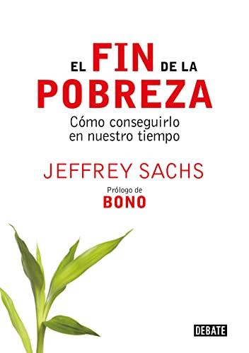 9788483066430: El Fin De La Pobreza/ The End of Poverty