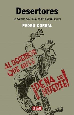9788483066508: Desertores/ Deserters: La Guerra Civil que nadie quiere contar/The Civil War No One Wants to Admit (Spanish Edition)