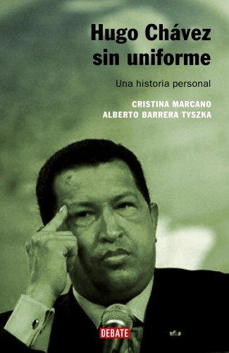9788483066546: Hugo Chávez sin uniforme: Una historia personal (REFERENCIAS)