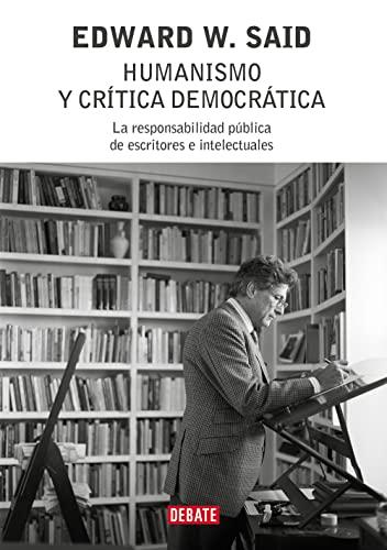 9788483066713: Humanismo y critica democratica. La responsabilidad publica de escritores e intelectuales (Spanish Edition)