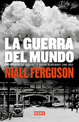 9788483067185: La guerra del mundo/ The War of the World: Los conflictos del siglo XX y el declive de occidente, 1904-1953/ Twentieth-century Conflict and the Descent of the West, 1904-1953 (Spanish Edition)