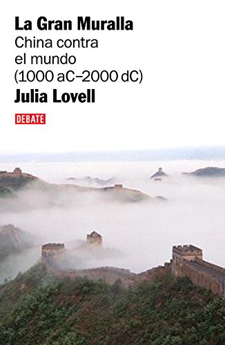 9788483067208: La gran muralla / The Great Wall: China Contra El Mundo (1000 A.c.-2000 D.c.) / China Against the World (Spanish Edition)