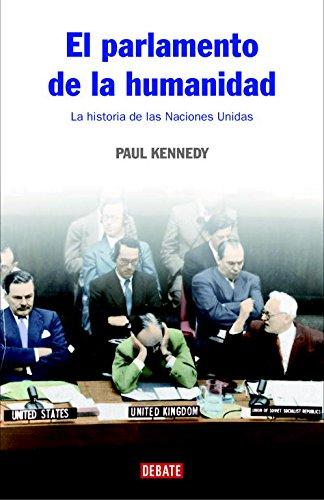 9788483067376: El parlamento de la humanidad: La historia de las Naciones Unidas (HISTORIAS)