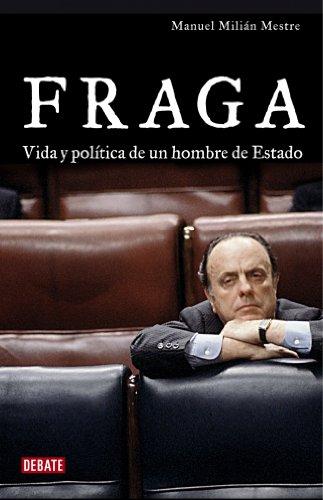 9788483067406: Fraga: Vida y política de un hombre de estado