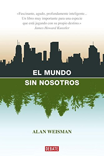 9788483067437: El Mundo Sin Nosotros (Spanish Edition)