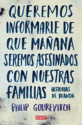 9788483067611: Queremos informarle que manana seremos asesinados junto con nuestra familia/ We Wish To Inform You That Tomorrow We Will Be Killed With Our Families (Spanish Edition)