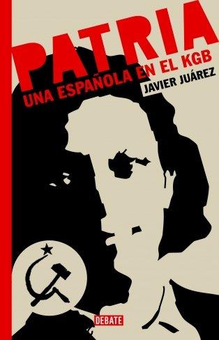 9788483067635: Patria: Una espía española en el KGB (HISTORIAS)