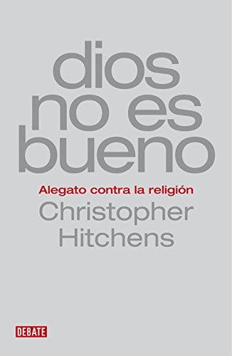 9788483067659: Dios No Es Bueno/God Is Not Good(Alegato contra la religion)