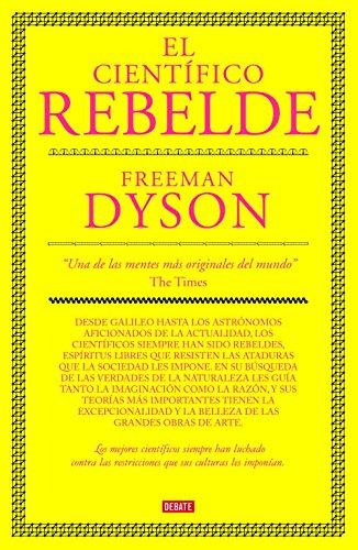 9788483067673: El científico rebelde (DEBATE)