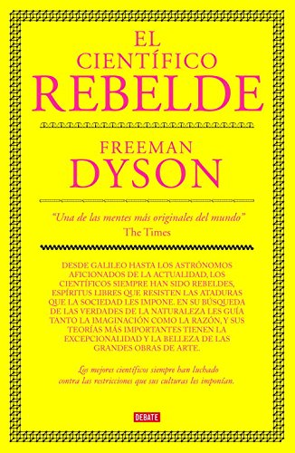 9788483067673: El científico rebelde / The Scientist as Rebel (Spanish Edition)