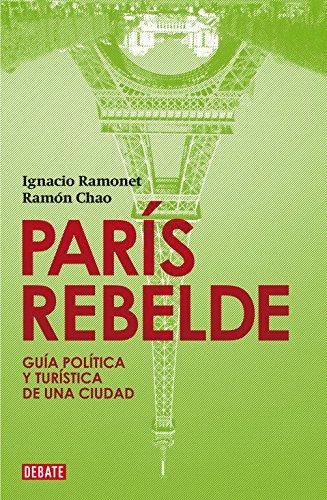 9788483067758: París rebelde: Guía política y turística de una ciudad (DEBATE)