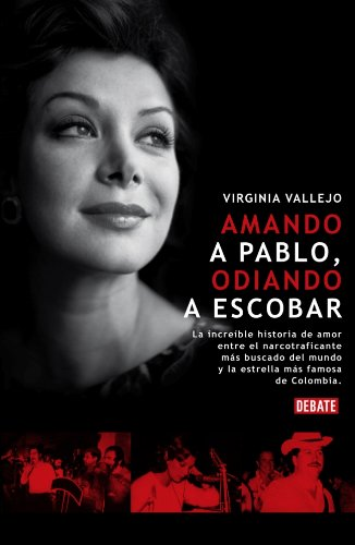9788483067864: Amando a Pablo, odiando a Escobar (DEBATE)
