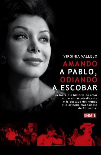 9788483067864: Amando a Pablo, odiando a Escobar / Loving Pablo, Hating Escobar (Spanish Edition)