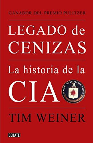 9788483068021: Legado de cenizas: La historia de la CIA
