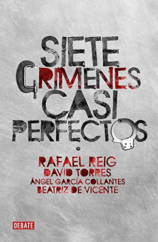 9788483068236: Siete crímenes casi perfectos (DEBATE)