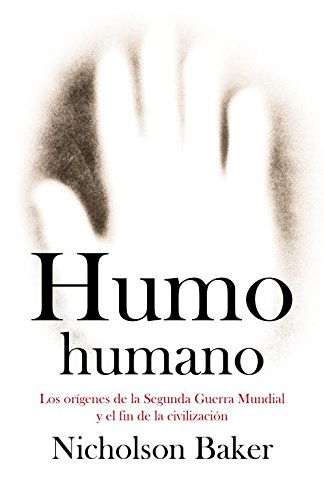 9788483068274: Humo humano/ Human Smoke: Los origenes de la segunda guerra mundial y el fin de las civilizaciones/ The Beginnings of World War II, the End of Civilization (Spanish Edition)