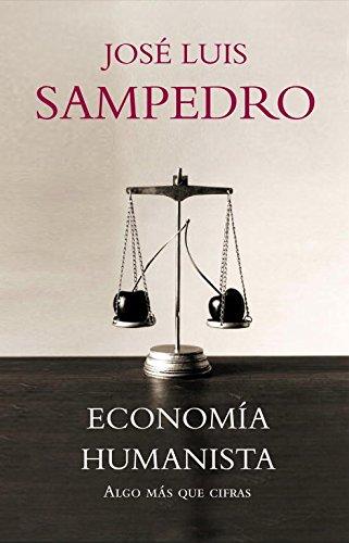 9788483068281: Economía humanista: Algo más que cifras (DEBATE)