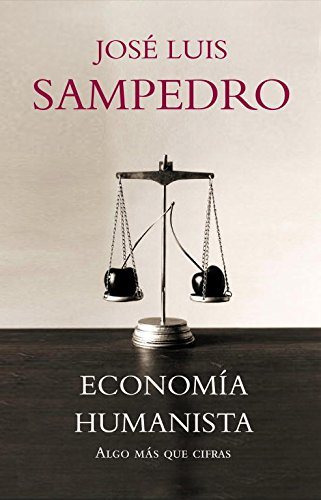 9788483068281: Economia humanista/ Humanist Economy: Algo mas que cifras/ More Than Numbers (Spanish Edition)