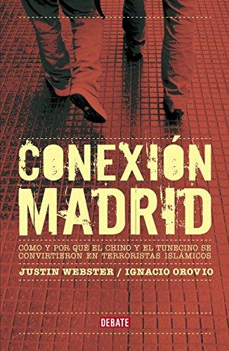 9788483068298: Conexión Madrid: Cómo y por qué el chino y el tunecino se convirtieron en terroristas islámicos (DEBATE)