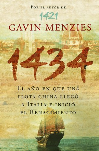 9788483068304: 1434: El ano en que una flota china llego a Italia e inicio el renacimiento/ The Year a Magnificent Chinese Fleet Sailed to Italy and Ignited the Renaissanc (Spanish Edition)