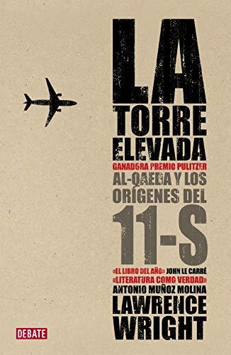 9788483068380: La torre elevada / The Looming Tower: Al-Qaeda y los orígenes del 11-S / Al-Qaeda and the Origins of 11-S (Spanish Edition)