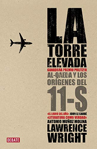 La torre elevada / The Looming Tower: Al-Qaeda y los orígenes del 11-S / Al-Qaeda and the Origins of 11-S (Spanish Edition) (8483068389) by Lawrence Wright