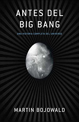 9788483068489: Antes del Big Bang / Before the Big Bang: Una historia completa del universo / A Complete History of the Universe