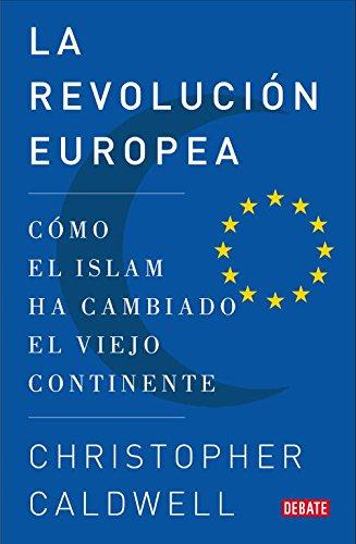 9788483068502: La revolución europea: Cómo el islam ha cambiado el viejo continente (DEBATE)