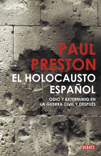 9788483068526: El holocausto espanol / The Spanish Holocaust: Odio y exterminio en la Guerra Civil y despues / Hate and Extermination in the Civil War and After