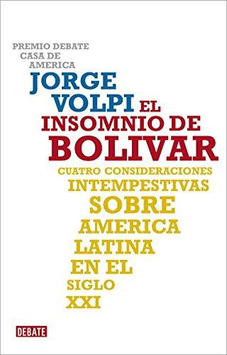 9788483068625: El insomnio de Bolivar/ The Sleeplessness Of Bolivar: Cuatro consideraciones intempestivas sobre America Latina en el siglo XXI/ Four Untimely ... America in the 21th Century (Spanish Edition)